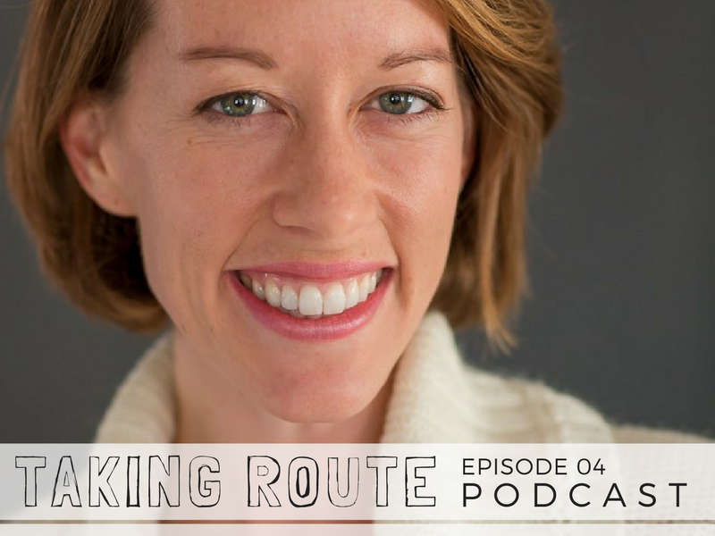 Taking Route Podcast _ EP04 Lisa Ferland-2