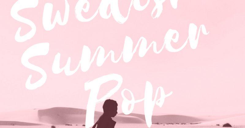 Swedish Summer Pop Playlist 2018